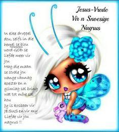 Evening Greetings, Goeie Nag, Goeie More, Afrikaans Quotes, Sleep Tight, Good Night, Mornings, Blessings, Amanda