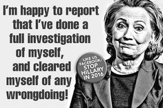 Hillary clears herself. How dare you question her. She'll corral you in ropes! BAHAHA! Such a joke but for the stupid people who do not see her for what she is.