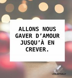 """""""Allons nous gaver d'amour jusqu'à en crever"""""""