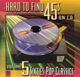 Hard to Find 45's on CD, Vol. 5: 60's Pop Classics [CD]