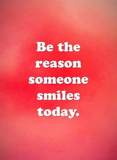 awesome Positive love Quotes: Someone Smiles Today 'You Must, Be The Reason
