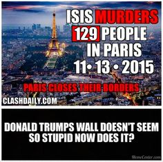 Donald Trump's idea doesn't seem all that crazy now, does it? (they still have how many muslims still living in France? It's a lil late to close the boarder isn't it?)