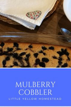 Mulberry Cobbler (or blackberry) Little Yellow Homestead Good Healthy Recipes, Real Food Recipes, Yummy Recipes, Easy Desserts, Delicious Desserts, Dessert Recipes, Mulberry Recipes, Mulberry Bush, Good Food