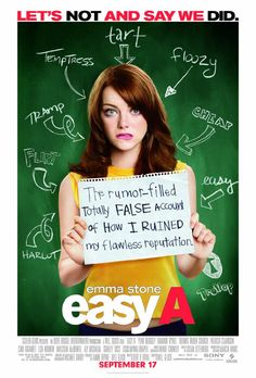 "Easy A.  After a little white lie about losing her virginity gets out, a clean cut high school girl sees her life paralleling Hester Prynne's in ""The Scarlet Letter,"" which she is currently studying in school - until she decides to use the rumor mill to advance her social and financial standing. LOVE!!"