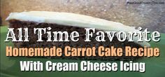 All Time Favorite Homemade Carrot Cake Recipe With Cream Cheese Icing | Real Good Cooking Tips