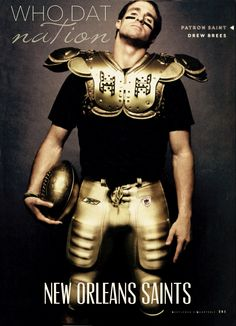 WHO DAT Nation! NEW ORLEANS SAINTS.  DREW BREES.