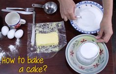Homemade Bites: How to bake a cake?