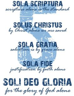 A Southern Baptist Calvinist.on life, the world, and java: The 5 Solas: For Reformation Day 2012 Reformation Day, Protestant Reformation, Reformation History, Cinco Solas, Christian Faith, Christian Quotes, 5 Solas, Sola Scriptura, Grow In Grace
