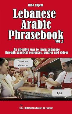 FREEon Kindle: Aug 15 - 18  ~~  Lebanese Arabic Phrasebook ~~ An effective way to learn Lebanese through practical sentences, puzzles & videos