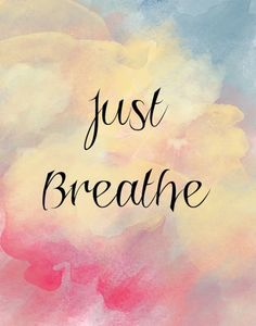 Sometimes you just need to breathe, and believe that everything...