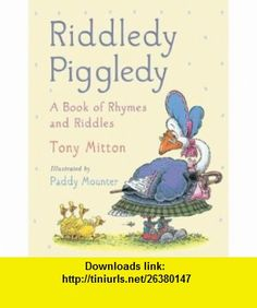 Riddledy Piggledy (9780385604161) Tony Mitton , ISBN-10: 0385604165  , ISBN-13: 978-0385604161 ,  , tutorials , pdf , ebook , torrent , downloads , rapidshare , filesonic , hotfile , megaupload , fileserve