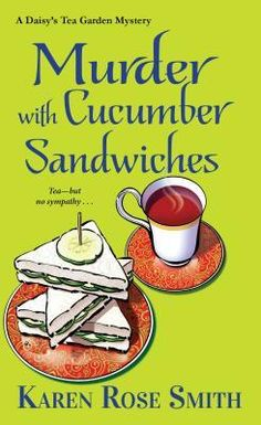 Murder with Cucumber Sandwiches by Karen Rose Smith
