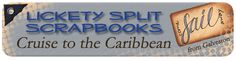 Cruise And Crop: Lickety Split is cruising again in 2014!!  Scrapbooking cruise to the Caribbean