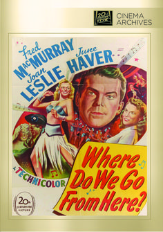 Where Do We Go From Here? (Fox Cinema Archives) (1945) Actor:Fred MacMurray, Joan Leslie, June Haver, Gene Sheldon, Anthony Quinn, Carlos R...