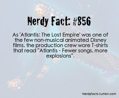 Nerdy Fact: #856 Atlantis: Fewer songs, more explosions.