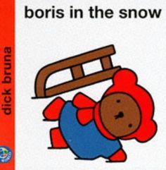 Boris in the Snow (Miffy's Library): Amazon.co.uk: Dick Bruna: 9780749829964: Books