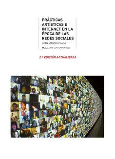 Prácticas artísticas e Internet en la época de la redes sociales / Juan Martín Prada PublicaciónMadrid : Akal, 2012