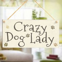 #Crazy dog lady - cute wooden gift sign for dog #owners home #decor paw prints,  View more on the LINK: http://www.zeppy.io/product/gb/2/181726993789/