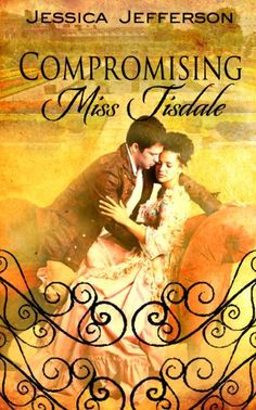Compromising Miss Tisdale by Jessica Jefferson.