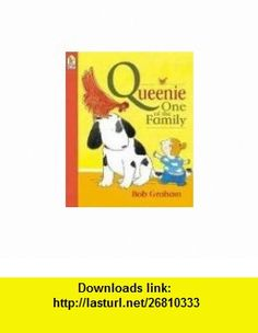 Queenie, One of the Family (0732483004007) Bob Graham , ISBN-10: 0763614009  , ISBN-13: 978-0763614003 ,  , tutorials , pdf , ebook , torrent , downloads , rapidshare , filesonic , hotfile , megaupload , fileserve