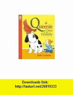 Queenie, One of the Family (0732483004007) Bob Graham , ISBN-10: 0763614009  , ISBN-13: 978-0763614003 ,  , tutorials , pdf , ebook , torrent , downloads , rapidshare , filesonic , hotfile , megaupload , fileserve