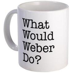 What Would Max Weber Do? Mug