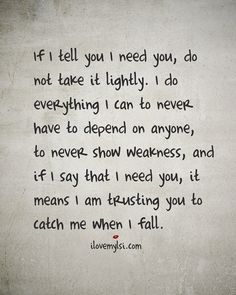 I Need You Quotes if i tell you i need you do not take it lightly I Need You Quotes. Here is I Need You Quotes for you. I Need You Quotes if i tell you i need you do not take it lightly. I Need You Quotes top 100 i n. Best Love Quotes, Cute Quotes, Great Quotes, Quotes To Live By, Favorite Quotes, Inspirational Quotes, I Needed You Quotes, Top Quotes, Motivational Quotes