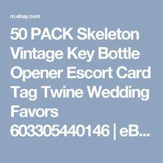 50 PACK Skeleton Vintage Key Bottle Opener Escort Card Tag Twine Wedding Favors 603305440146 | eBay