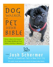 In his book, The Dog Walker & Pet Sitter Bible, Josh Schermer outlines ways to set up a pet care business in a way that a newcomer can easily follow. I highly recommend it to anyone who's even thinking about starting up a dog walking or pet sitting business. Read my full review on PetsitUSA.