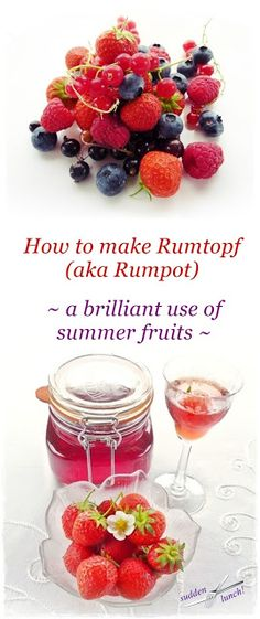 How to make Rumtopf aka Rumpot – a brilliant use of summer fruits.