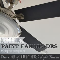 How to Paint Fan Blades Like a Pro + A Tour of Our DIY Houses Light Fixturesby The DIY Mommy
