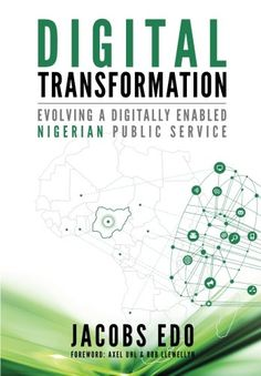 Digital Transformation - Evolving a Digitally Enabled Nig…