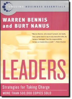 Leaders: Strategies for Taking Charge (Collins Business Essentials) by Warren G. Bennis