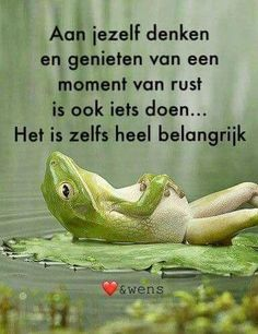 Translation is.: Think about yourself and enjoy a moment of rest it's also work It's even very important Words Quotes, Wise Words, Life Quotes, Sayings, Mantra, Best Quotes, Funny Quotes, Coaching, Dutch Quotes