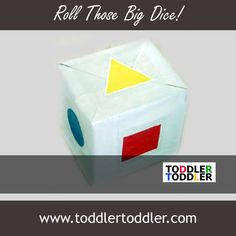 Toddler Activities, Games (www.toddlertoddler.com) : Roll those big dice! (Just create some big dice out of boxes, with shapes, numbers, letters on each side. Let your kids toss the dice to see what they land on!) Great way to have fun and learn at the same time. :)