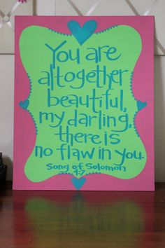 love this! my sister painted this quote onto a canvas with a sunflower and gave it to me for christmas. love love love it