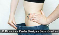 10 Dicas Para Perder Barriga e Secar Gordura