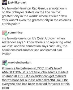 """Mine is in """"quiet uptown"""" when he """"spends hours in the garden"""" and the quote from the attached letter is HILARIOUS. Like, ur mourning ur sons death and STILL throwin shade at T. What Is Your Name, What Do You Mean, Alexander Hamilton, Theatre Nerds, Musical Theatre, Theater, Hamilton Lin Manuel Miranda, Aaron Burr, Hamilton Musical"""