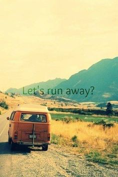 Let's Run Away?