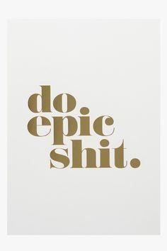 Do Epic Shit - Unframed - Superette | Your Fashion Destination.