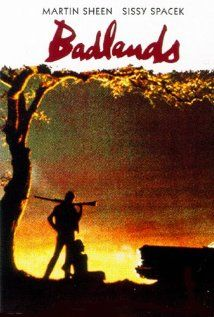 Badlands (1973). An impressionable teen girl from a dead-end town and her older greaser boyfriend go on a killing spree in the South Dakota badlands.  Director: Terrence Malick Writer: Terrence Malick Stars: Martin Sheen, Sissy Spacek, Warren Oates