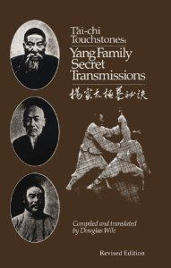 Tai Chi Touchstones: Yang Family Secret Transmissions by Douglas Wile. $13.95. Publication: March 1, 2010. Publisher: Sweet Ch I Press; 8th edition (March 1, 2010)
