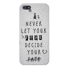 Never Let your fear decide your fate quote iPhone 5 Cases