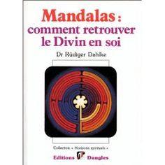 ATELIERS DE JOURNAL CREATIF: Mandalas : comment retrouver le Divin en soi