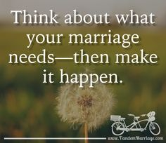 There's no need to wish for a great marriage when you can choose to make it happen! #TandemMarriage