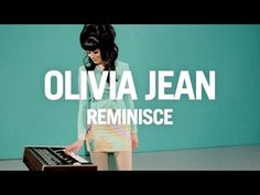 "Olivia Jean - ""Reminisce"" [OFFICIAL VIDEO] (Scion AV) - YouTube"