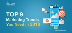Top 9 Marketing Trends You Need to Look Out in 2018 | Latest Trends.