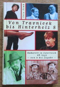 Von Travnicek bis Hinterholz 8 Kabarett in Österreich seit 1945 - Iris Fink 2000 Iris, Theater, Baseball Cards, Ebay, Sports, Prints, Wood, Hs Sports, Irise