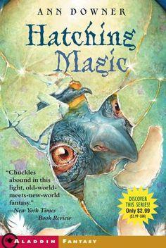 Hatching Magic (Hatching Magic #1) by Ann Downer-Hazell