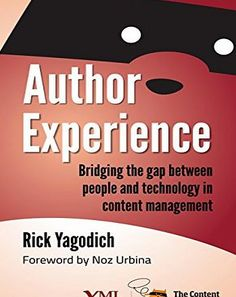 XML Press Author Experience: Bridging the gap between people and technology in content management No description (Barcode EAN = 9781937434427). http://www.comparestoreprices.co.uk/december-2016-week-1/xml-press-author-experience-bridging-the-gap-between-people-and-technology-in-content-management.asp